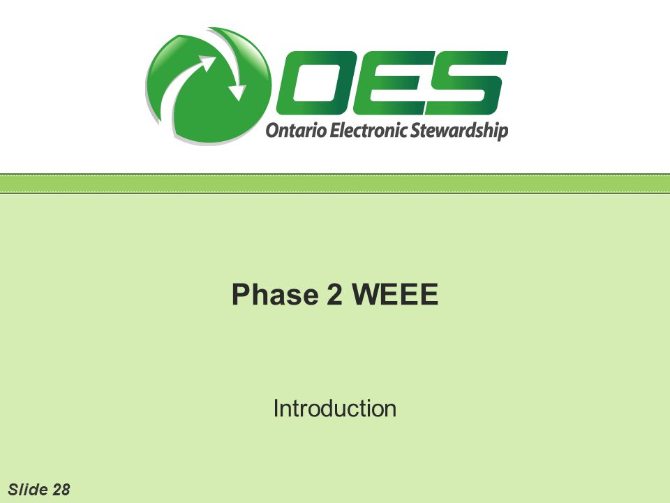 Phase 2 WEEE Introduction Slide 28