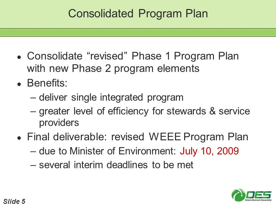 Consolidated Program Plan Consolidate revised Phase 1 Program Plan with new Phase 2 program elements Benefits: –deliver single integrated program –gre