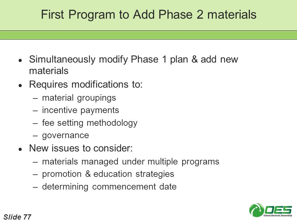 First Program to Add Phase 2 materials Simultaneously modify Phase 1 plan & add new materials Requires modifications to: –material groupings –incentiv