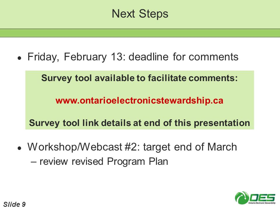 Next Steps Friday, February 13: deadline for comments Workshop/Webcast #2: target end of March –review revised Program Plan Survey tool available to f