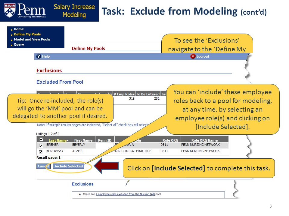 Task: Exclude from Modeling (contd) 3 To see the Exclusions navigate to the Define My Pools page; click on the hyperlink to see the employee role(s) e