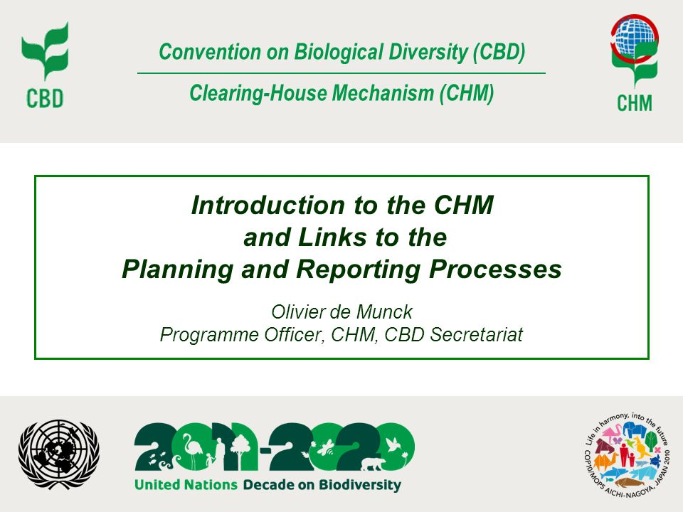 Convention on Biological Diversity (CBD) Clearing-House Mechanism (CHM) Introduction to the CHM and Links to the Planning and Reporting Processes Oliv