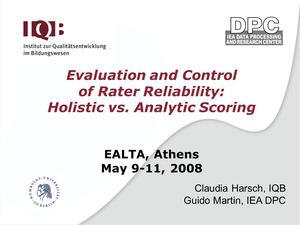 Evaluation and Control of Rater Reliability: Holistic vs.