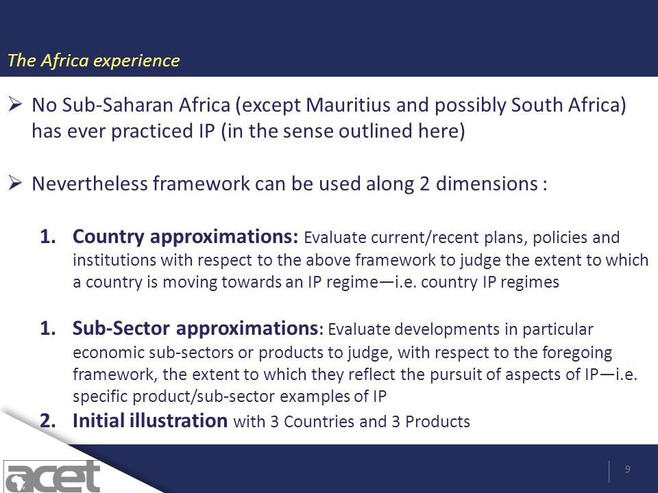 The Africa experience 9 No Sub-Saharan Africa (except Mauritius and possibly South Africa) has ever practiced IP (in the sense outlined here) Neverthe