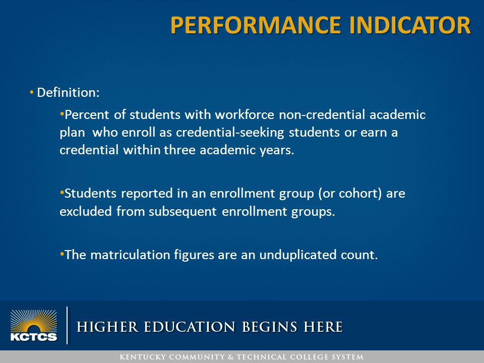 Definition: Percent of students with workforce non-credential academic plan who enroll as credential-seeking students or earn a credential within thre