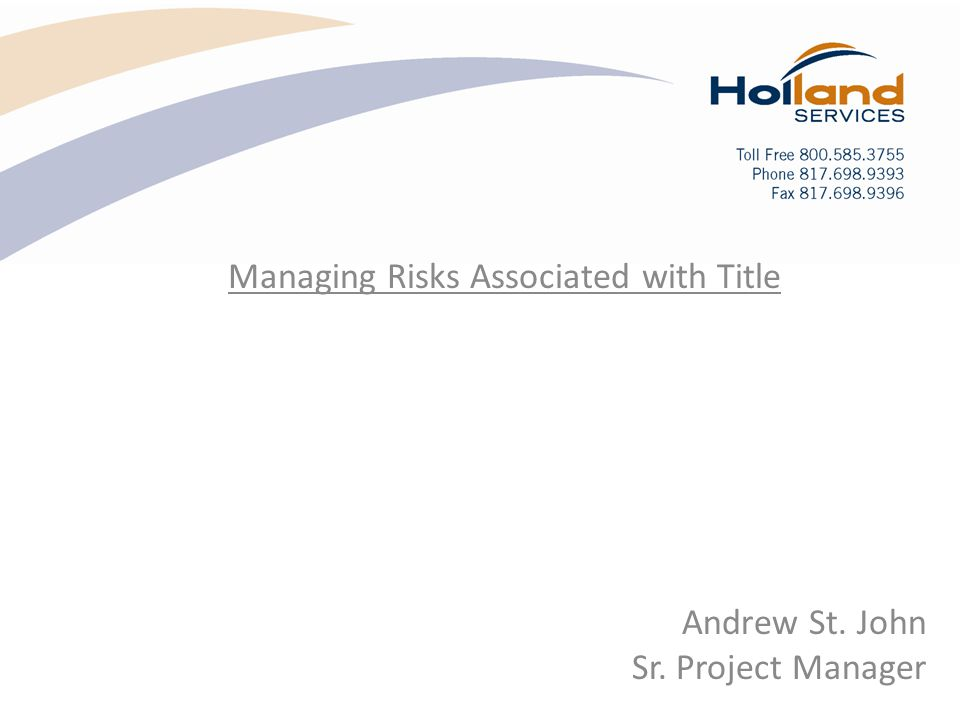 Andrew St. John Sr. Project Manager Managing Risks Associated with Title