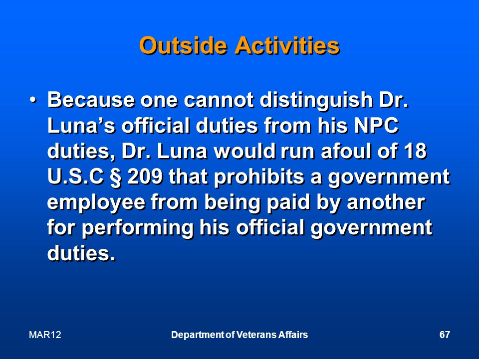 MAR12Department of Veterans Affairs67 Outside Activities Because one cannot distinguish Dr.