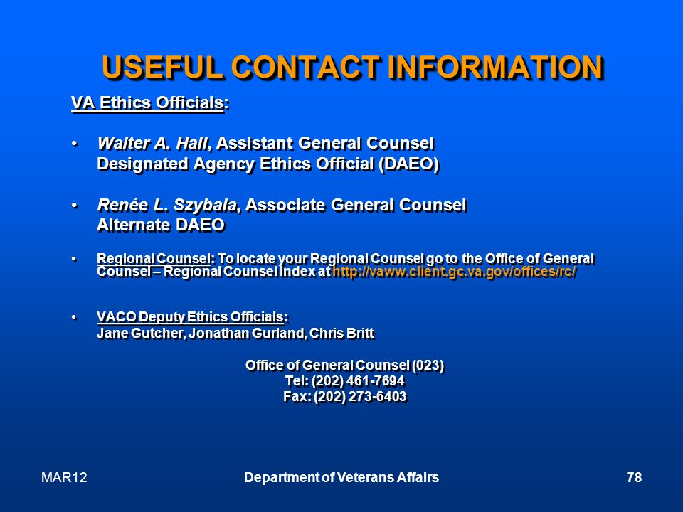 MAR12Department of Veterans Affairs78 USEFUL CONTACT INFORMATION VA Ethics Officials: Walter A.