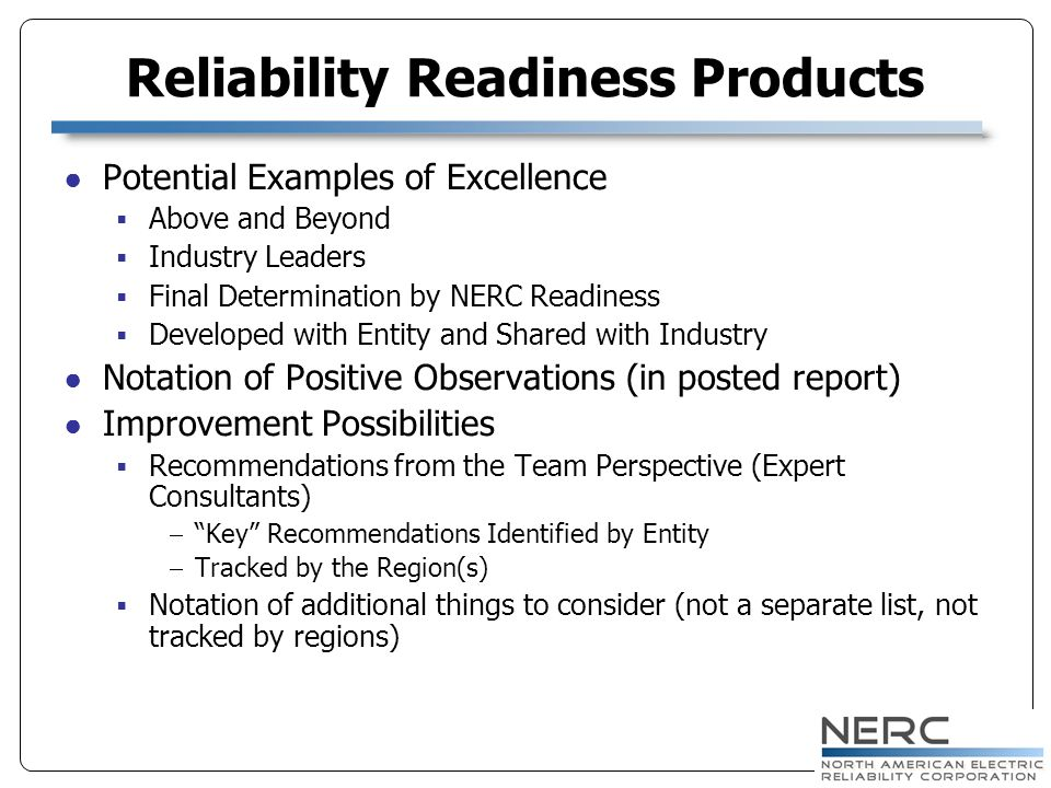 Reliability Readiness Products Potential Examples of Excellence Above and Beyond Industry Leaders Final Determination by NERC Readiness Developed with