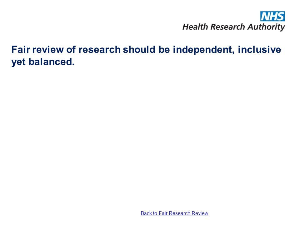 Fair review of research should be independent, inclusive yet balanced. Back to Fair Research Review