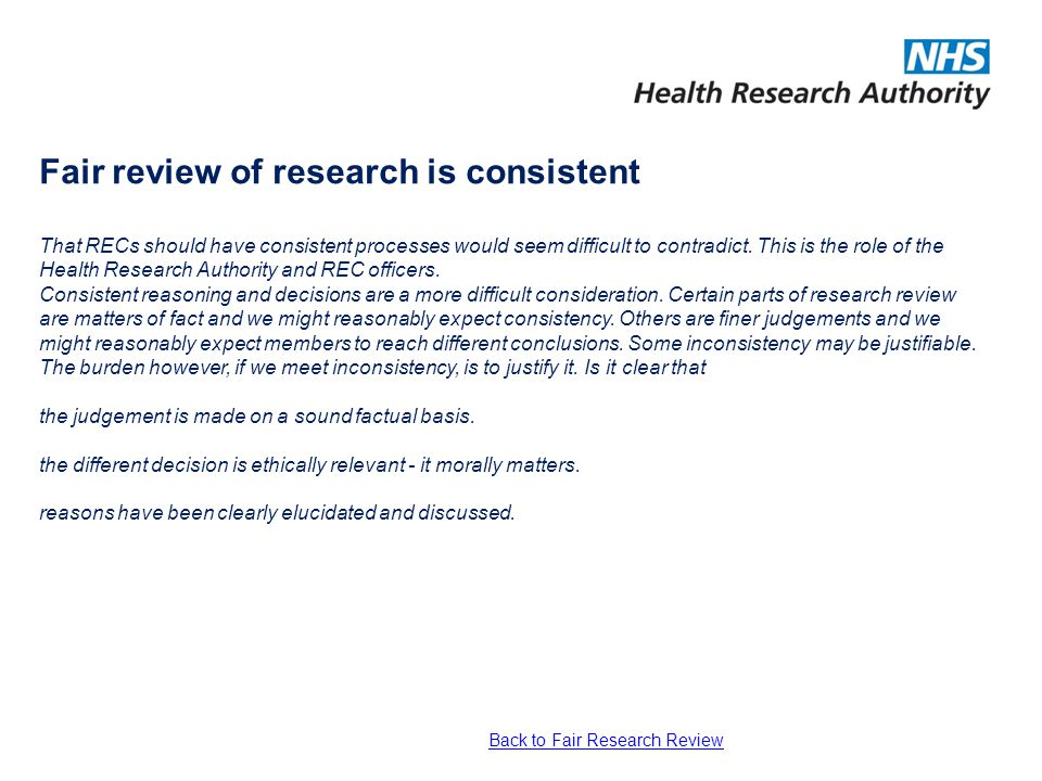 Fair review of research is consistent That RECs should have consistent processes would seem difficult to contradict. This is the role of the Health Re