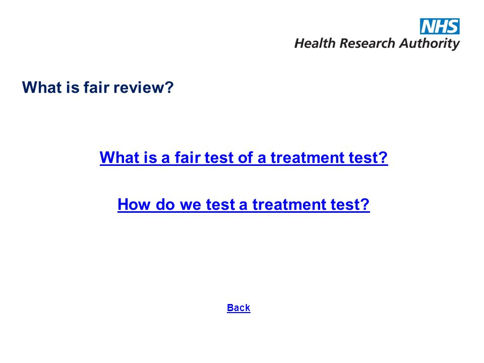 What is fair review? What is a fair test of a treatment test? How do we test a treatment test? Back