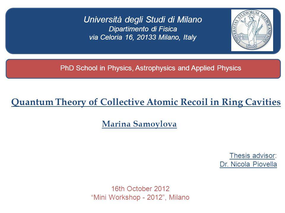 Università degli Studi di Milano Dipartimento di Fisica via Celoria 16, 20133 Milano, Italy Quantum Theory of Collective Atomic Recoil in Ring Cavitie