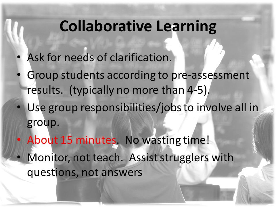 Collaborative Learning Ask for needs of clarification.