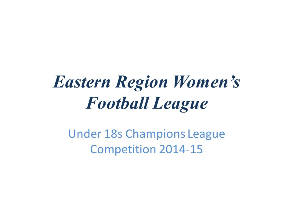 Eastern Region Womens Football League Under 18s Champions League Competition 2014-15