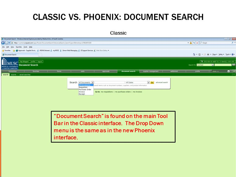 CLASSIC VS. PHOENIX: DOCUMENT SEARCH Classic Document Search is found on the main Tool Bar in the Classic interface. The Drop Down menu is the same as