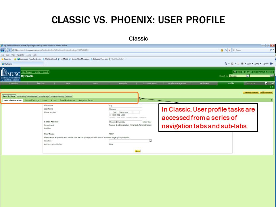 CLASSIC VS. PHOENIX: USER PROFILE Classic In Classic, User profile tasks are accessed from a series of navigation tabs and sub-tabs.