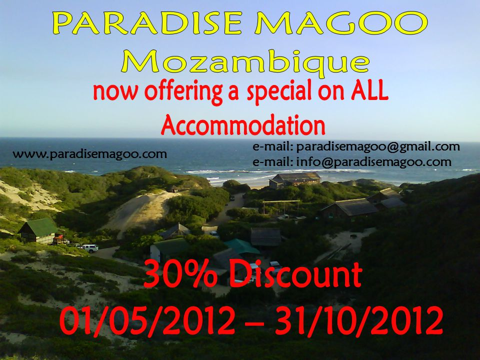 Come and enjoy a safe, stress-free and affordable break-away holiday or weekend at PARADISE MAGOOLDAMOZAMBIQUE PARADISE MAGOO LDA in MOZAMBIQUE, only 34km north of Xai-Xai.