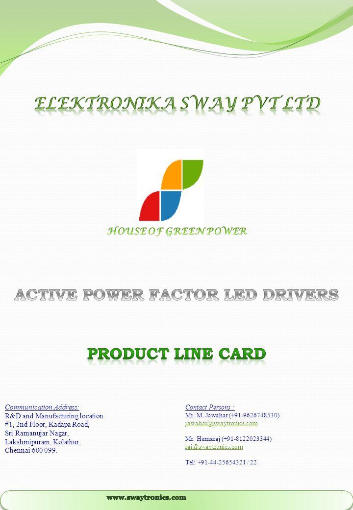 Contact Persons : Mr. M. Jawahar (+91-9626748530) jawahar@swaytronics.com Mr.