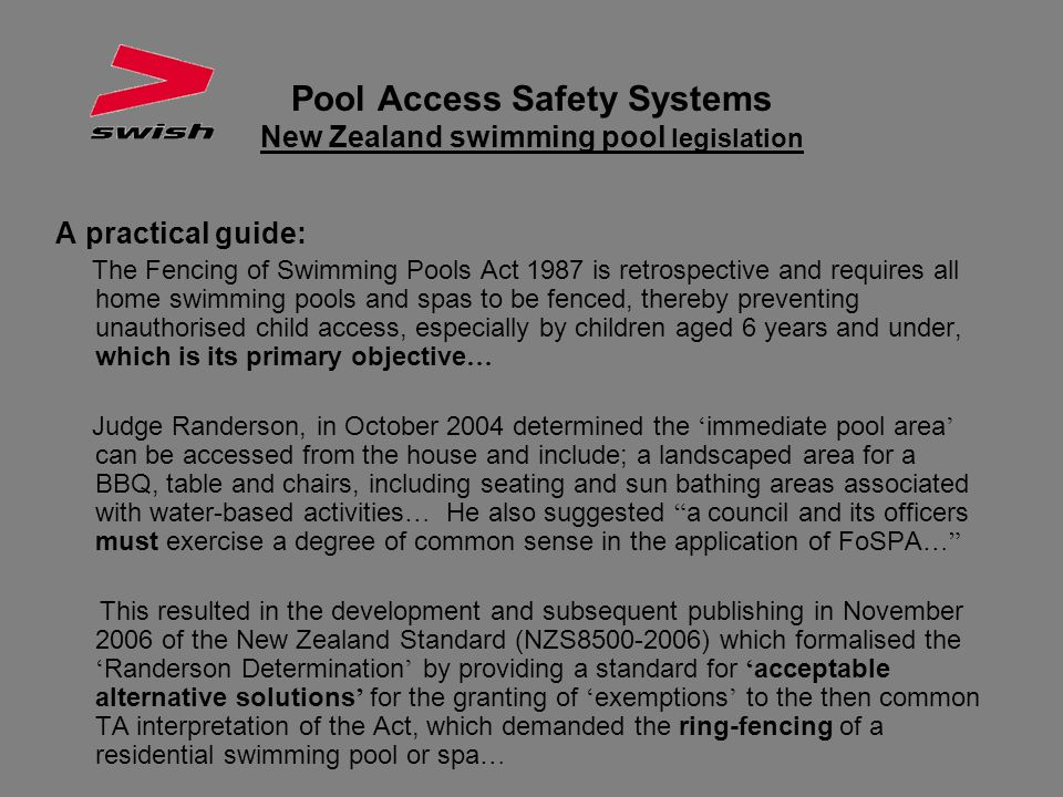 Pool Access Safety Systems New Zealand swimming pool legislation A practical guide: The Fencing of Swimming Pools Act 1987 is retrospective and requir