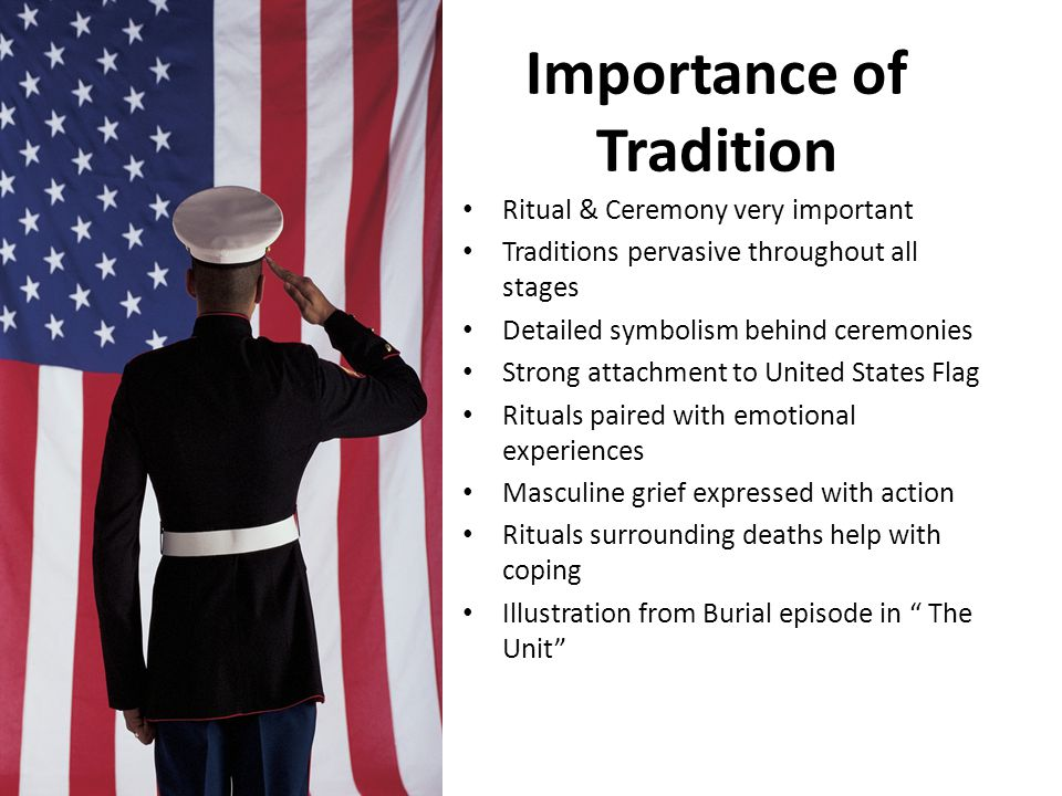 Importance of Tradition Ritual & Ceremony very important Traditions pervasive throughout all stages Detailed symbolism behind ceremonies Strong attach