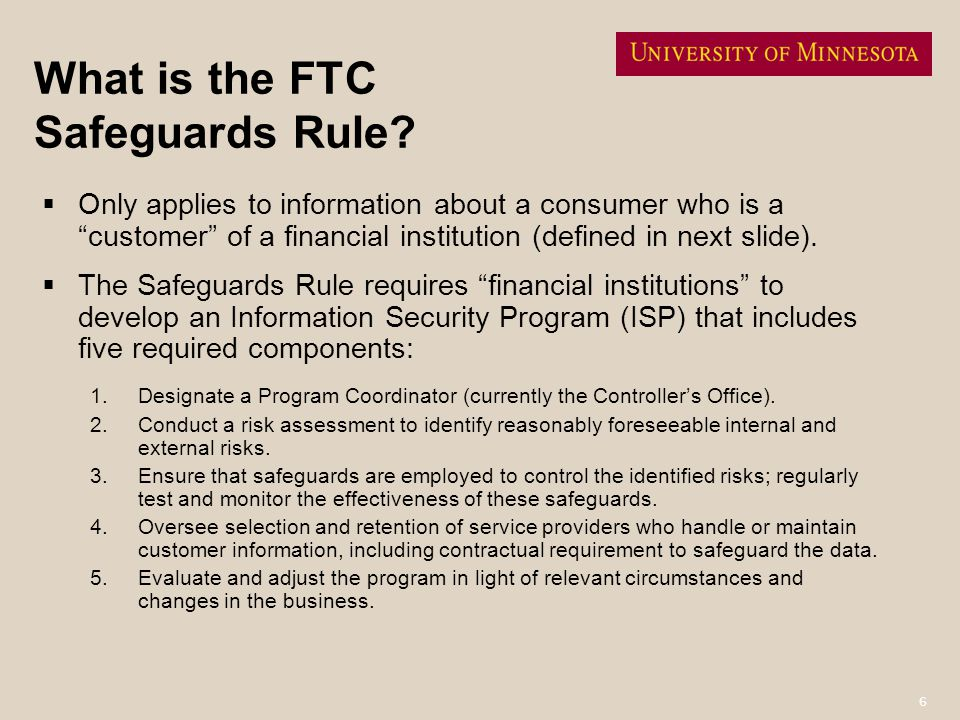 17 Technical Safeguards (cont.)* Technical safeguards include: Storing electronic customer information on a secure server that is accessible only with a password - or has other security protections - and is kept in a physically-secure area.