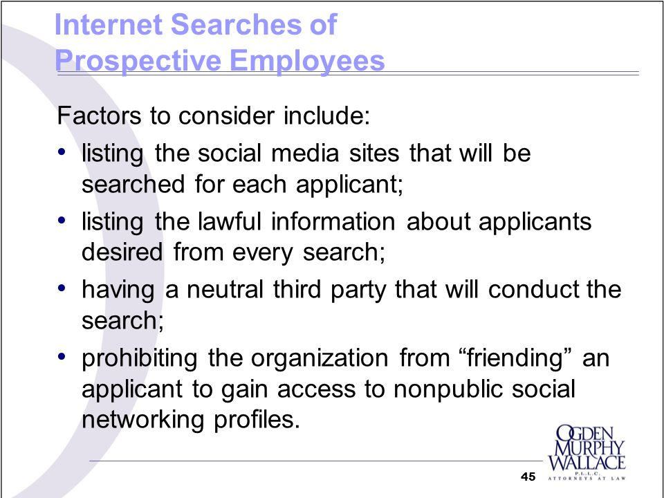 Factors to consider include: listing the social media sites that will be searched for each applicant; listing the lawful information about applicants