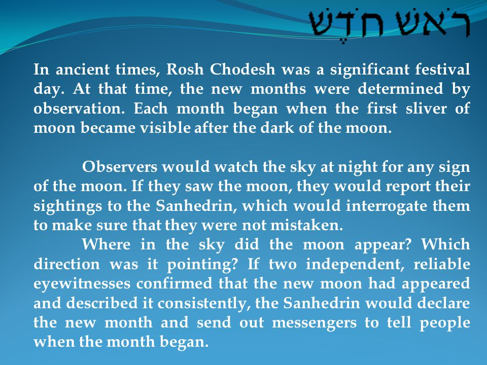In ancient times, Rosh Chodesh was a significant festival day.
