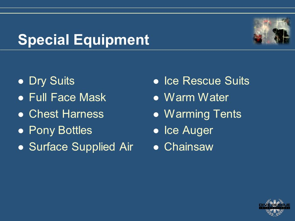 Special Equipment Dry Suits Full Face Mask Chest Harness Pony Bottles Surface Supplied Air Ice Rescue Suits Warm Water Warming Tents Ice Auger Chainsa