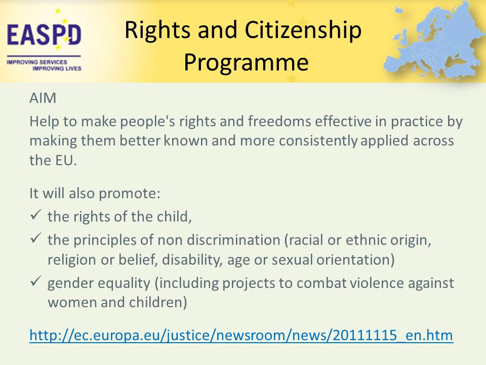 Rights and Citizenship Programme AIM Help to make people's rights and freedoms effective in practice by making them better known and more consistently