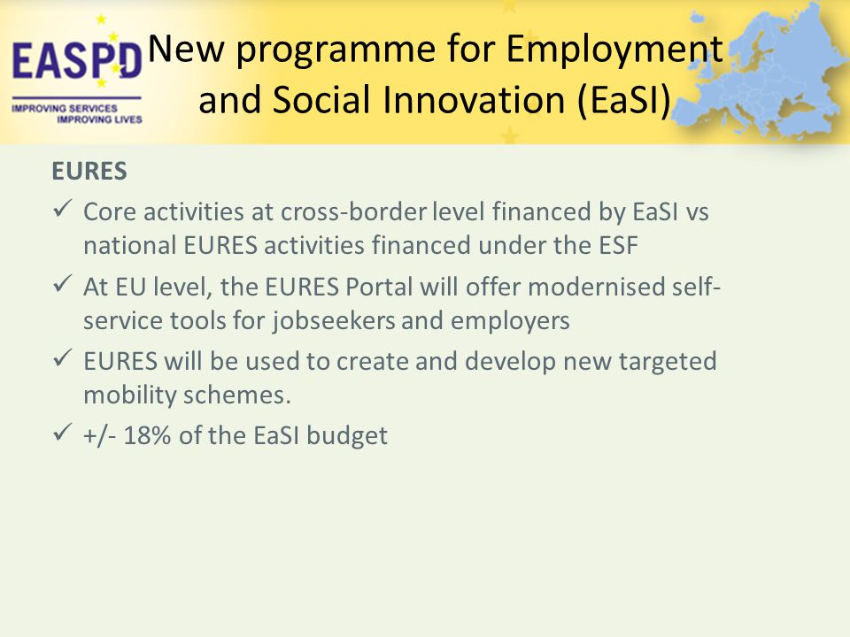 EURES Core activities at cross-border level financed by EaSI vs national EURES activities financed under the ESF At EU level, the EURES Portal will of
