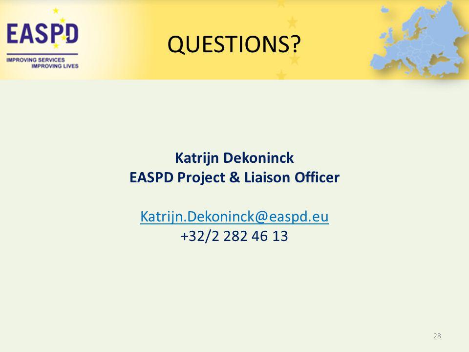 QUESTIONS? 28 Katrijn Dekoninck EASPD Project & Liaison Officer Katrijn.Dekoninck@easpd.eu +32/2 282 46 13