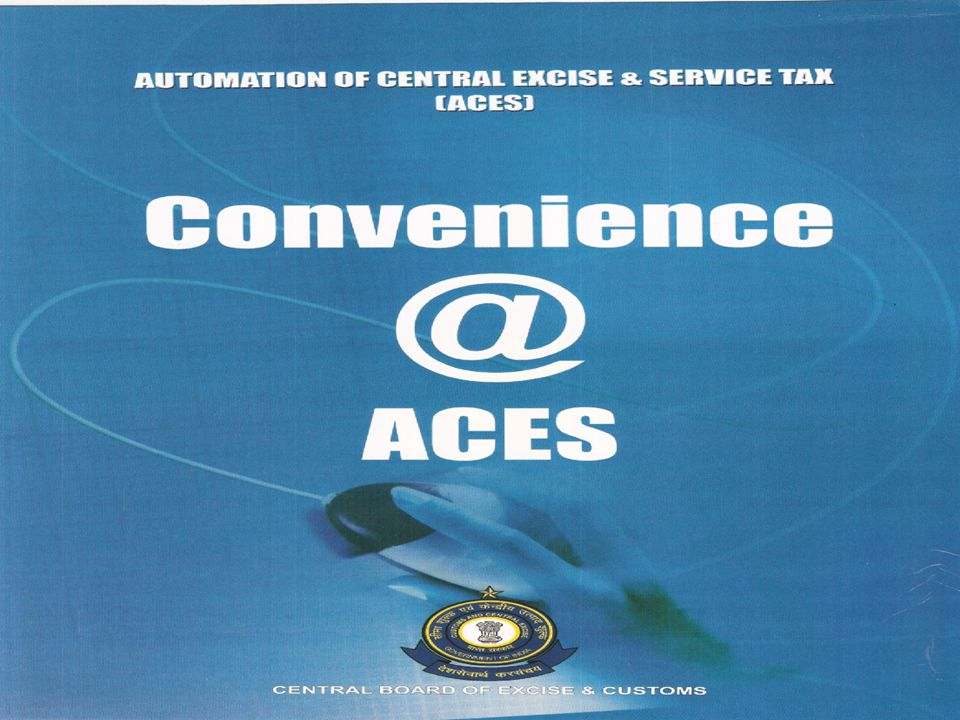 ACES is a Mission Mode Project of Govt.