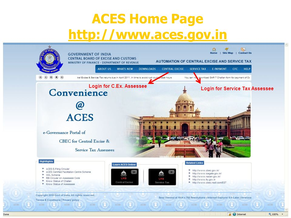 ACES Home Page http://www.aces.gov.in Login for C.Ex. Assessee Login for Service Tax Assessee