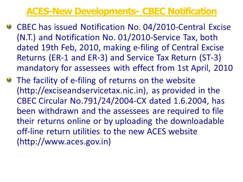 ACES-New Developments- CBEC Circular CBEC has issued Notification No 20-21/2010 CE (NT) dtd.