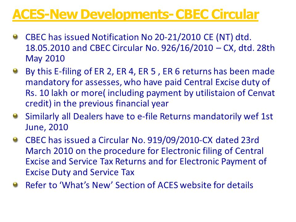 ACES-New Developments- CBEC Circular CBEC has issued Notification No 20-21/2010 CE (NT) dtd.