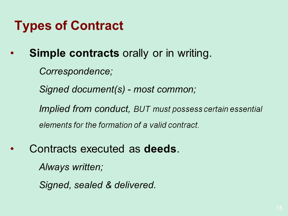 15 Types of Contract Simple contracts orally or in writing.
