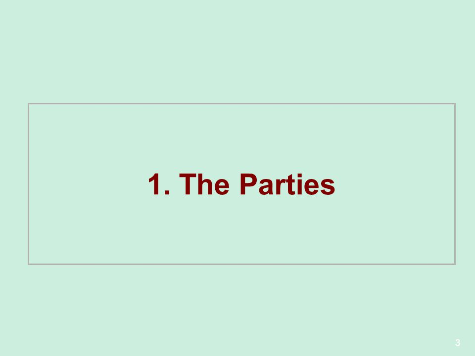3 1. The Parties