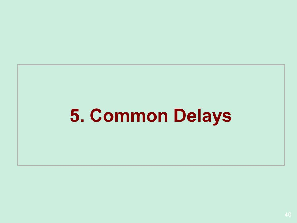 40 5. Common Delays