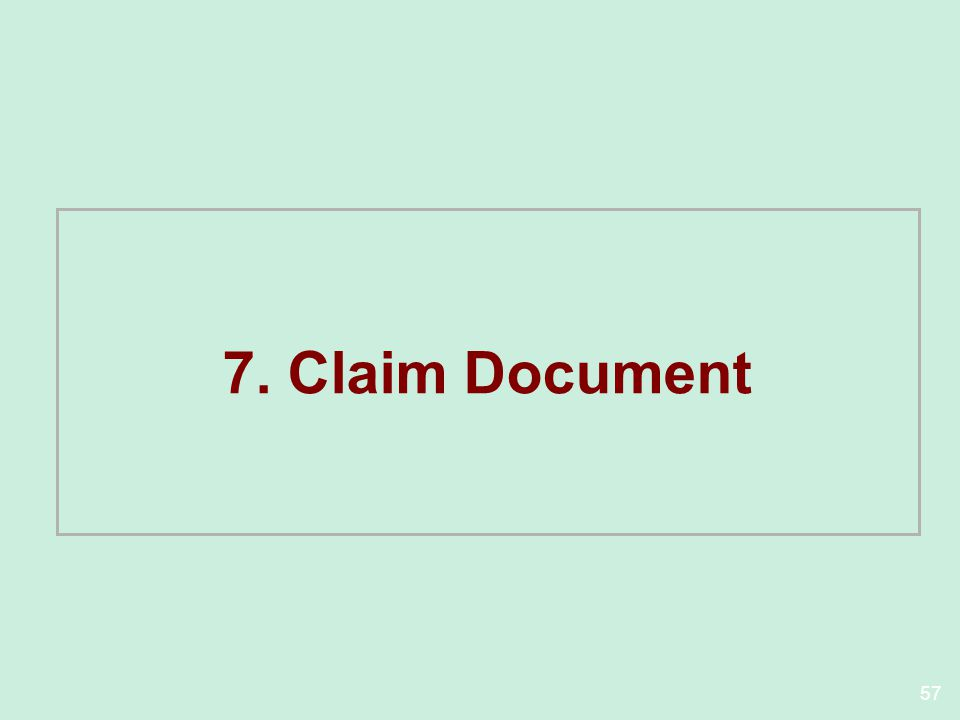 57 7. Claim Document