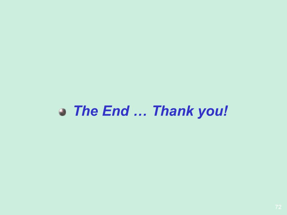 72 The End … Thank you!