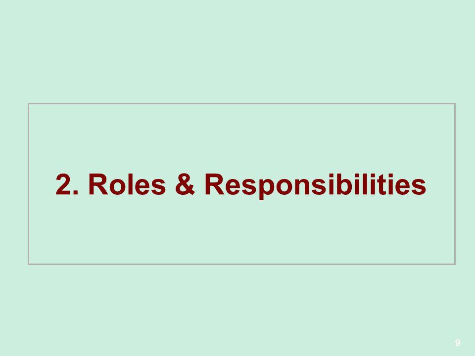 9 2. Roles & Responsibilities
