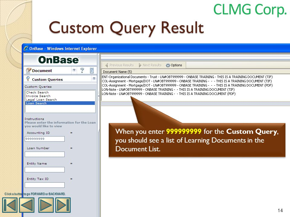 Custom Query Result When you enter 999999999 for the Custom Query, you should see a list of Learning Documents in the Document List. Click a button to