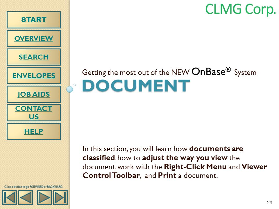DOCUMENT Getting the most out of the NEW OnBase ® System In this section, you will learn how documents are classified, how to adjust the way you view