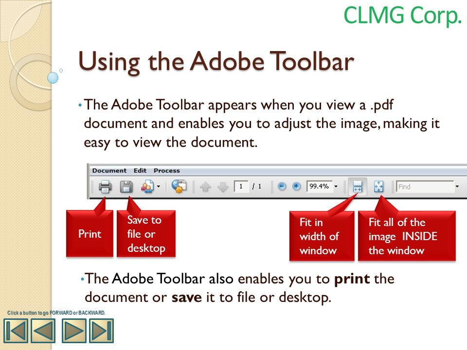 Using the Adobe Toolbar The Adobe Toolbar appears when you view a.pdf document and enables you to adjust the image, making it easy to view the documen