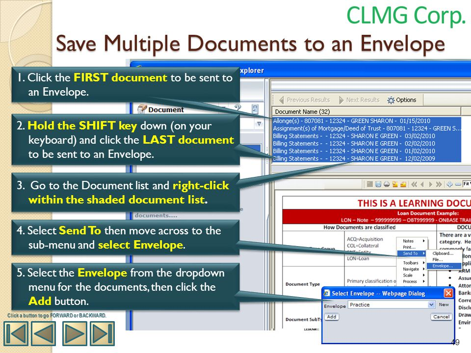 Save Multiple Documents to an Envelope 3. Go to the Document list and right-click within the shaded document list. 4. Select Send To then move across