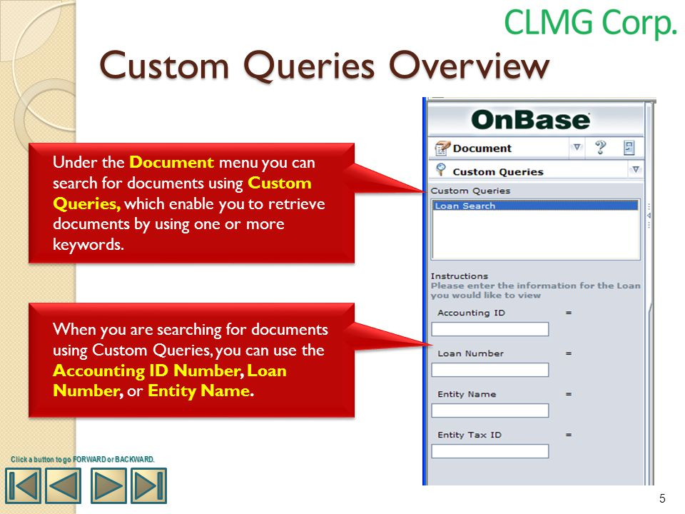 Custom Queries Overview Under the Document menu you can search for documents using Custom Queries, which enable you to retrieve documents by using one