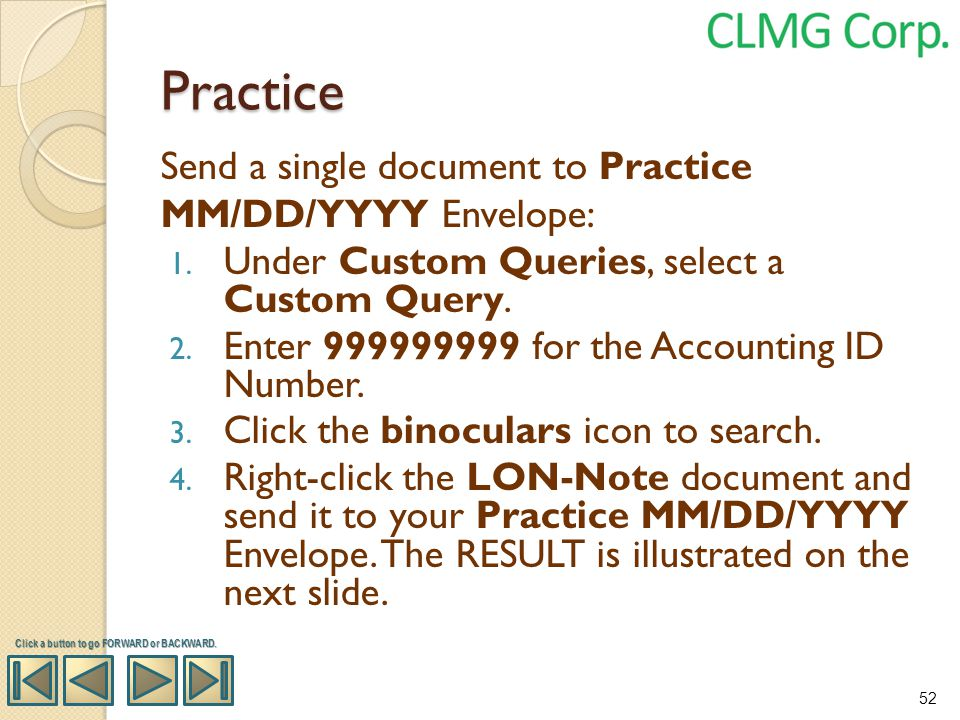 Practice Send a single document to Practice MM/DD/YYYY Envelope: 1. Under Custom Queries, select a Custom Query. 2. Enter 999999999 for the Accounting
