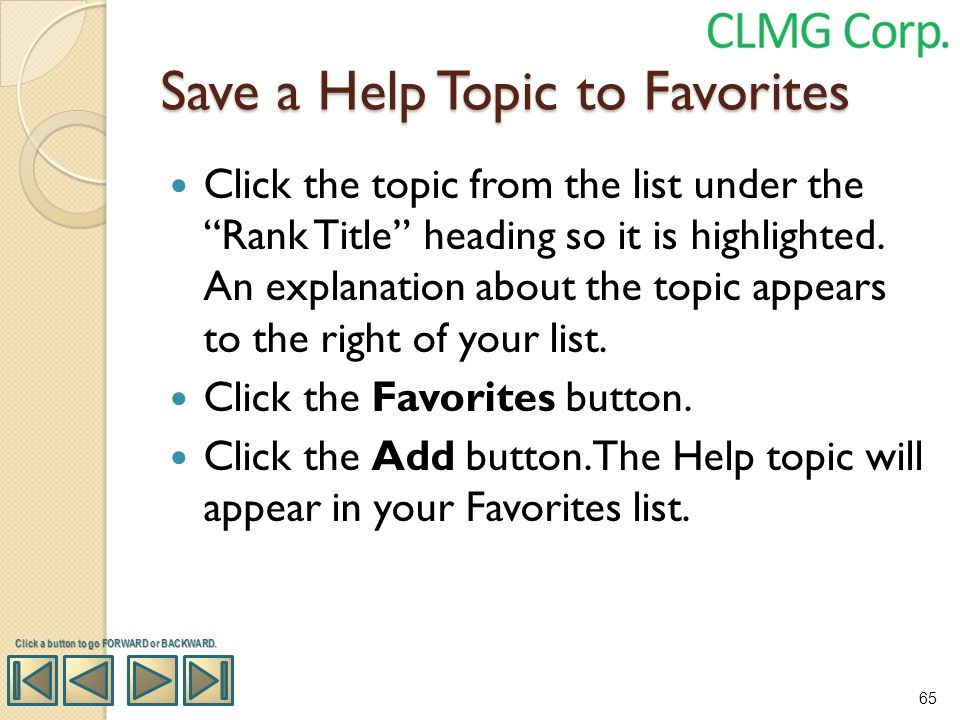 Save a Help Topic to Favorites Click the topic from the list under the Rank Title heading so it is highlighted. An explanation about the topic appears