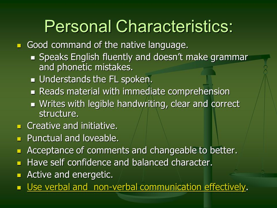 Personal Characteristics: Good command of the native language.
